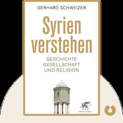 Syrien verstehen: Geschichte, Gesellschaft und Religion by Gerhard Schweizer