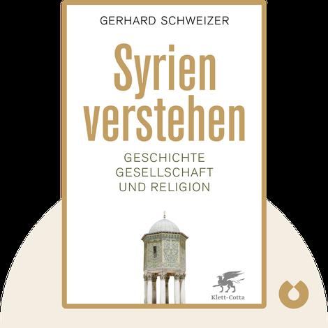 Syrien verstehen by Gerhard Schweizer