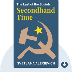 Secondhand Time: The Last of the Soviets von Svetlana Alexievich