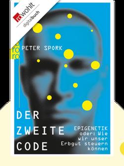 Der zweite Code: EPIGENETIK – oder wie wir unser Erbgut steuern können von Peter Spork