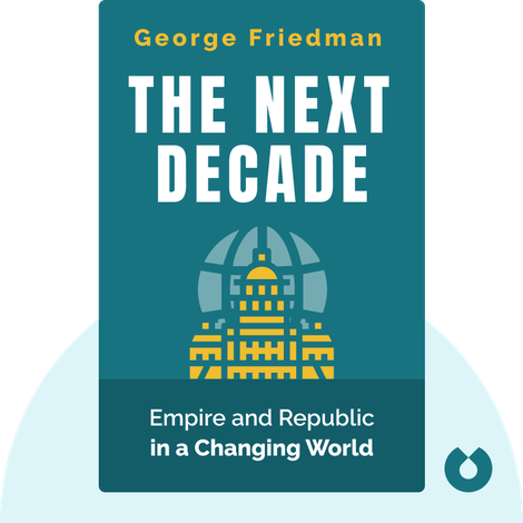 The Next Decade von George Friedman
