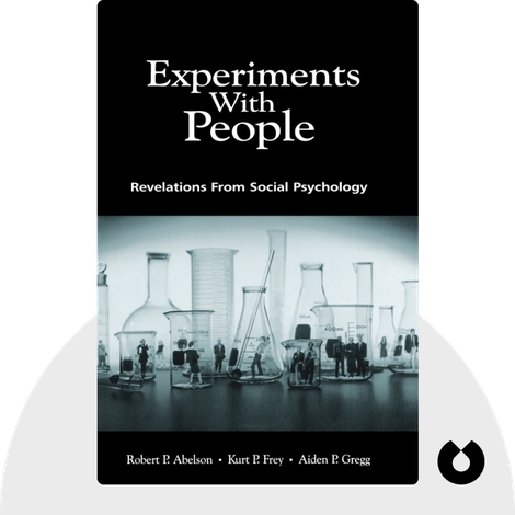 Experiments With People by Robert P. Abelson, Kurt P. Frey, Aiden P. Gregg