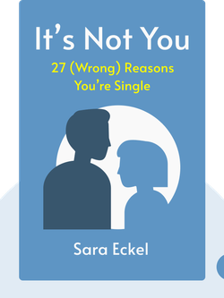 It's Not You: 27 (Wrong) Reasons You're Single von Sara Eckel