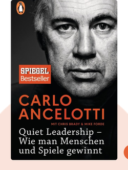 Quiet Leadership: Wie man Menschen und Spiele gewinnt von Carlo Ancelotti mit Chris Brady und Mike Forde
