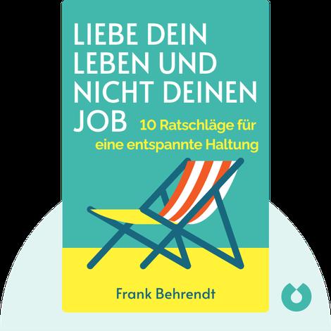 Liebe dein Leben und nicht deinen Job von Frank Behrendt