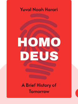 Homo Deus: A Brief History of Tomorrow by Yuval Noah Harari