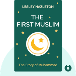 The First Muslim: The Story of Muhammad by Lesley Hazleton