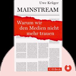 Mainstream: Warum wir den Medien nicht mehr trauen by Uwe Krüger