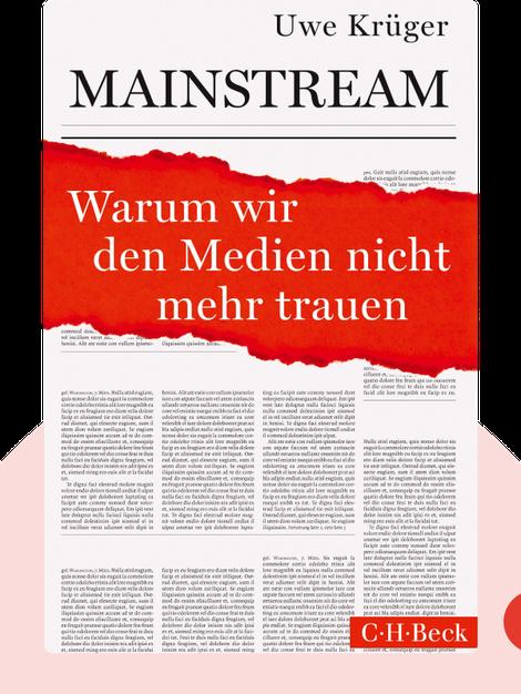 Mainstream: Warum wir den Medien nicht mehr trauen von Uwe Krüger