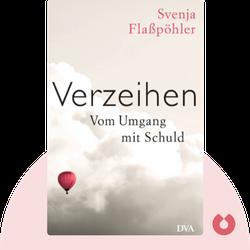 Verzeihen: Vom Umgang mit Schuld von Svenja Flaßpöhler