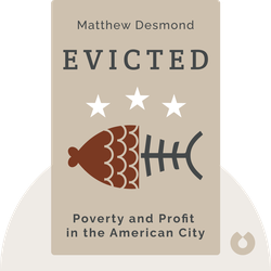 Evicted: Poverty and Profit in the American City  von Matthew Desmond