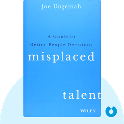 Misplaced Talent: A Guide to Better People Decisions by Joe Ungemah