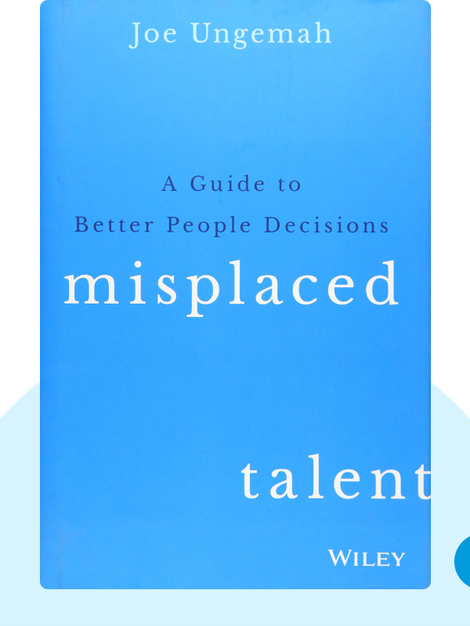 Misplaced Talent: A Guide to Better People Decisions von Joe Ungemah