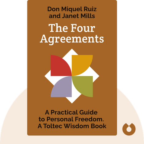 The Four Agreements by Don Miguel Ruiz and Janet Mills