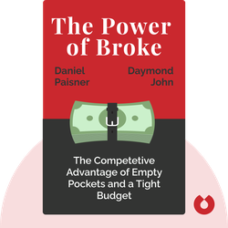 The Power of Broke: How Empty Pockets, a Tight Budget, and a Hunger for Success Can Become Your Greatest Competitive Advantage von Daymond John with Daniel Paisner