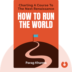 How to Run the World : Charting a Course to the Next Renaissance by Parag Khanna