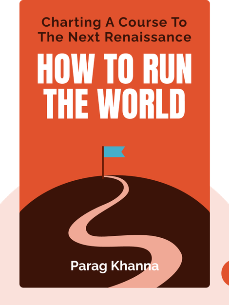 How to Run the World: Charting a Course to the Next Renaissance von Parag Khanna