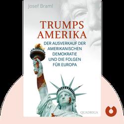 Trumps Amerika - auf Kosten der Freiheit: Der Ausverkauf der amerikanischen Demokratie und die Folgen für Europa von  Josef Braml
