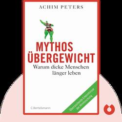 Mythos Übergewicht: Warum dicke Menschen länger leben by Achim Peters