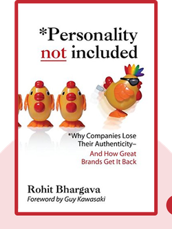 Personality Not Included: Why Companies Lose Their Authenticity and How Great Brands Get it Back  by Rohit Bhargava