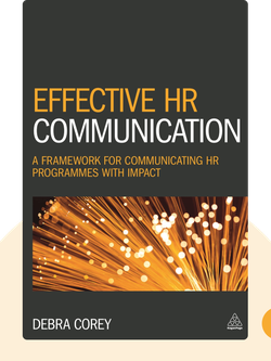 Effective HR Communication: A Framework for Communicating HR Programmes with Impact by Debra Corey