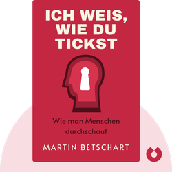Ich weiß, wie du tickst: Wie man Menschen durchschaut by Martin Betschart