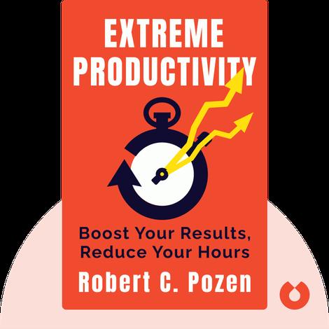 Extreme Productivity by Robert C. Pozen