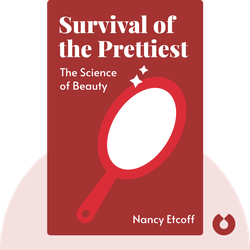 Survival of the Prettiest: The Science of Beauty by Nancy Etcoff
