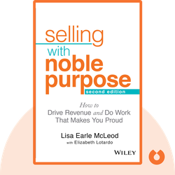 Selling with Noble Purpose: How to Drive Revenue and Do Work That Makes You Proud by Lisa Earle McLeod