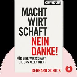 Machtwirtschaft – nein danke!: Für eine Wirtschaft, die uns allen dient by Gerhard Schick