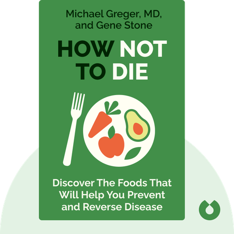 How Not to Die by Michael Greger, MD, and Gene Stone
