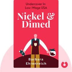 Nickel & Dimed: Undercover in Low-Wage USA by Barbara Ehrenreich