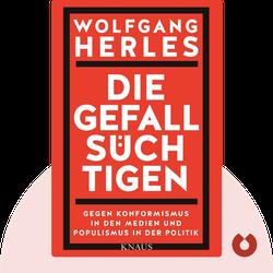 Die Gefallsüchtigen: Gegen Konformismus in den Medien und Populismus in der Politik  by Wolfang Herles