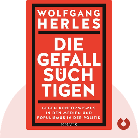 Die Gefallsüchtigen von Wolfgang Herles