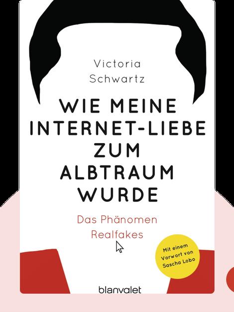 Wie meine Internet-Liebe zum Albtraum wurde: Das Phänomen Realfakes von Victoria Schwartz