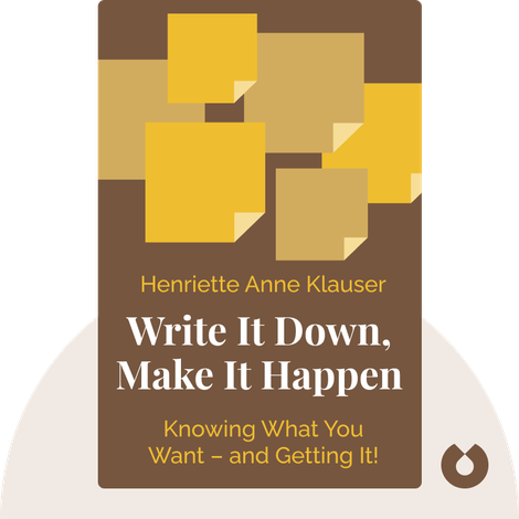 Write It Down, Make It Happen by Henriette Anne Klauser