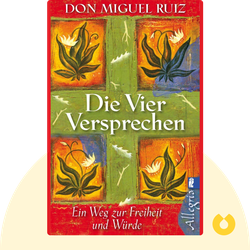 Die vier Versprechen: Ein Weisheitsbuch der Tolteken by Don Miguel Ruiz
