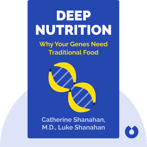 Deep Nutrition by Catherine Shanahan, M.D., Luke Shanahan