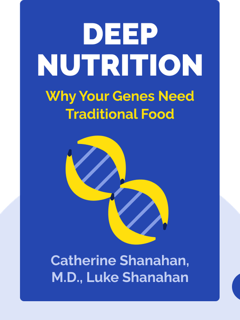 Deep Nutrition: Why Your Genes Need Traditional Food von Catherine Shanahan, M.D., Luke Shanahan