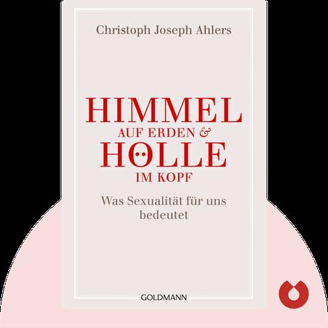 Himmel auf Erden & Hölle im Kopf von Christoph Joseph Ahlers und Michael Lissek