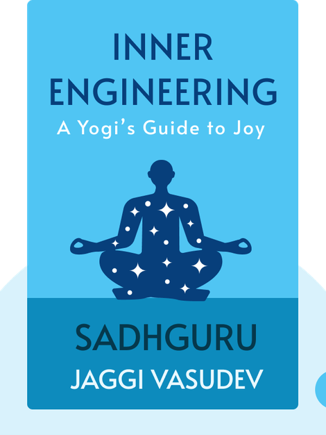 Inner Engineering: A Yogi's Guide to Joy by Sadhguru Jaggi Vasudev