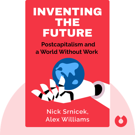 Inventing the Future by Nick Srnicek, Alex Williams