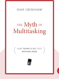 "The Myth of Multitasking: How ""Doing-It-All"" Gets Nothing Done von Dave Crenshaw"