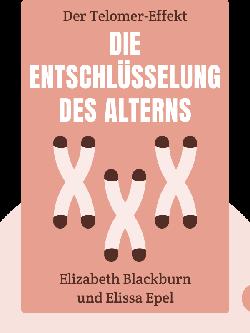 Die Entschlüsselung des Alterns: Der Telomer-Effekt von Elizabeth Blackburn und Elissa Epel