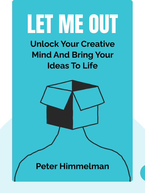 Let Me Out: Unlock Your Creative Mind and Bring Your Ideas to Life von Peter Himmelman