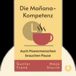 Die Mañana-Kompetenz: Auch Powermenschen brauchen Pause by Gunter Frank und Maja Storch