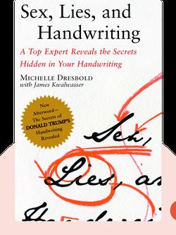 Sex, Lies, and Handwriting: A Top Expert Reveals the Secrets Hidden in Your Handwriting von Michelle Dresbold, with James Kwalwasser