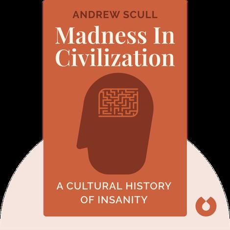 Madness in Civilization von Andrew Scull
