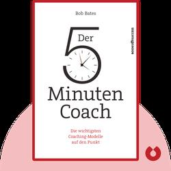 Der 5-Minuten-Coach: Die wichtigsten Coaching-Modelle auf den Punkt by Bob Bates