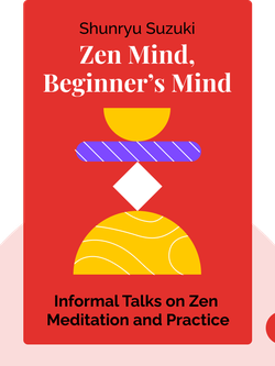 Zen Mind, Beginner's Mind: Informal Talks on Zen Meditation and Practice by Shunryu Suzuki